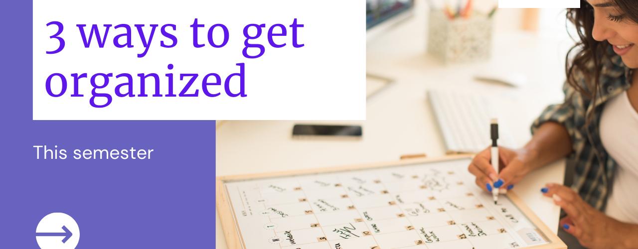 3 ways to get organized